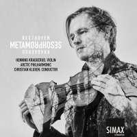 Metamorphoses - Beethoven - Kraggerud
