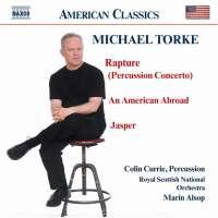 TORKE: Rapture; An American Abroad; Jasper