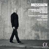 Messiaen: L'Ascension; Le Tombeau resplendissant; Les Offrandes oubliées; Un sourire