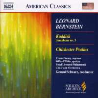 BERNSTEIN: Kaddish, Symphony No. 3; Chichester Psalms