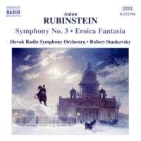 RUBINSTEIN: Symphony no. 3; Eroica Fantasia