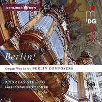 Berlin! - Organ Works by Berlin Composers