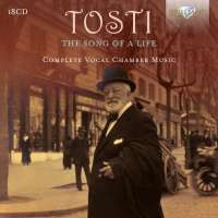 Tosti: The Song of a Life, Complete Vocal Chamber Music