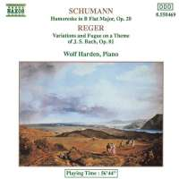Schumann: Humoreske, Op. 20 / REGER: Variations and Fugue on a Theme of J.S. Bach