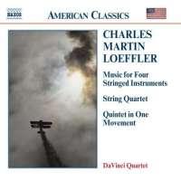 LOEFFLER: Music for 4 Stringed Instruments; String Quartet