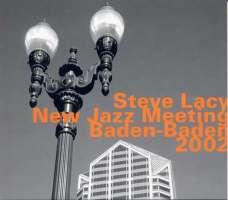 Steve Lacy: New Jazz Meeting Baden-Baden 2002