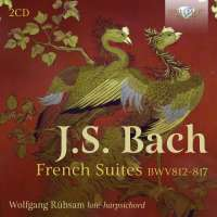 Bach: French Suites BWV 812 - 817