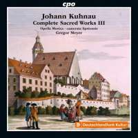 Kuhnau: Complete Sacred Works Vol. 3