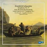 Schneider: Symphony No. 17 / Mendelssohn: Violin Concerto