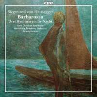 Hausegger: Barbarossa; Drei Hymnen an die Nacht