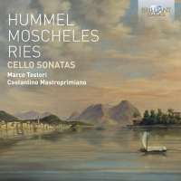 Hummel; Moscheles; Ries: Cello Sonatas