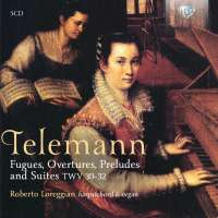 Telemann: Fugues, Overtures, Preludes and Suites, TWV30-32