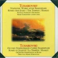 TCHAIKOVSKY: Symphonic Works after Sheakespeare