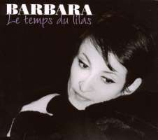Barbara: Le Temps Du Lilas
