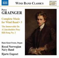 Grainger: Complete Music for Wind Band Vol. 3