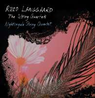 Langgaard: The String Quartets