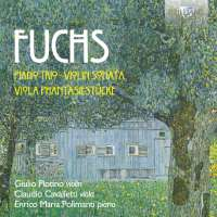 Fuchs: Piano Trio; Violin Sonata; Viola Phantasiestücke