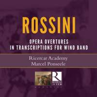 Rossini: Operatic Overtures in Transcriptions for Wind Band