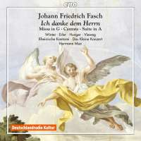 Fasch: Sacred Works - Missa in G; Cantata; Suite in A