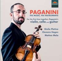 Paganini: His Music, His Instruments