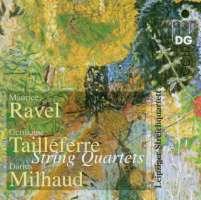 Ravel/Tailleferre/Milhaud: String Quartets