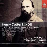 Nixon: Orchestral Music Vol. 3