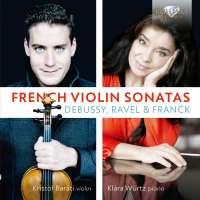 Debussy; Ravel; Franck: French Violin Sonatas