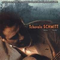 Tchavolo Schmitt – Alors? ... Voilà!