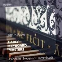 Early Keyboard Masters - Cabezón; Sweelinck; Frscobaldi