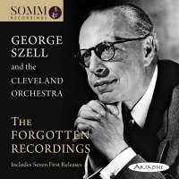 George Szell and the Cleveland Orchestra - The Forgotten Recordings