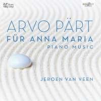 Arvo Pärt: Für Anna Maria