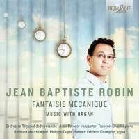 Robin: Fantaisie Mécanique - Music with Organ