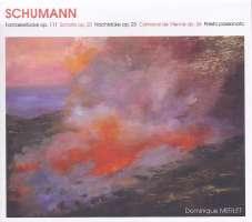 SCHUMANN: Fantasiestucke Op.111. - Sonate Op.22. - Nachtstucke Op.23. - Carnaval De Vienne Op.26