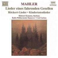 MAHLER: Lieder eines fahrenden Gesellen; Kindertotenlieder; Ruckert-Lieder