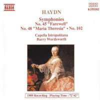"Haydn: Symphonies No. 45 ""Farewell"", No. 48 ""Maria Theresia"", No. 102"