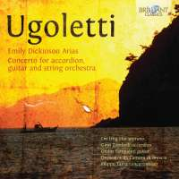 Ugoletti: Accordion & Guitar Concerto; Dickinson Arias