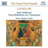 LANGLAIS: Suite Medievale, Cinq Meditations sur l'Apocalypse