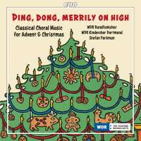 Ding, dong, merrily on high - Classical Choral Music for Advent & Christmas