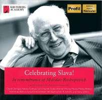 Celebrating Slava! - In Remenbrance of Mstislav Rostropovich