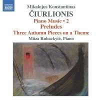 CIURLIONIS: Piano Music Vol. 2