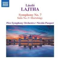 Lajtha: Symphony No. 7; Suite No. 3