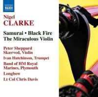CLARKE: Samurai; Black Fire; The Miraculous Violin