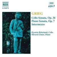 Grieg: Cello Sonata, Op. 36, Piano Sonata, Op. 7
