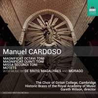 Cardoso: Magnificat Octavi Toni; Magnificat Quinti Toni; Missa Secundi Toni; Motets