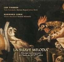 La suave melodia - Falconieri, Castello, Uccellini, Gabrieli, ...