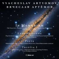 Artyomov: In Memoriam; Lamentations; Pietà; Tristia I