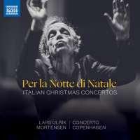 Per la Notte di Natale, Italian Christmas Concertos