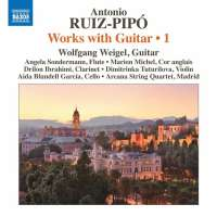Ruiz-Pipó: Works with Guitar Vol. 1