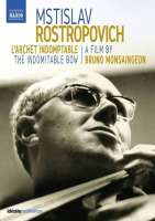 Mstislav Rostropovich - L'Archet Indomptable
