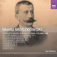 Moszkowski: Piano Music Vol. 1
